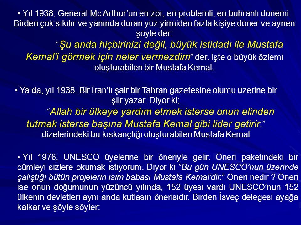 Hepimizin bildiği gibi Mustafa Kemal ATATÜRK dünya döneminin liderleri içerisinden 21 nci yüzyıla geçebilen tek liderdir.
