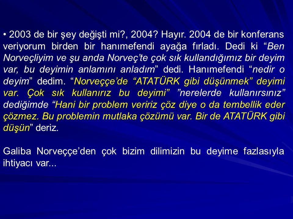 Velhasıl bizim mayamızdan, bizim kumaşımızdandı Mustafa Kemal.