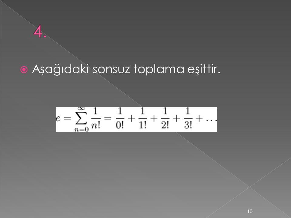  Aşağıdaki sonsuz toplama eşittir. 10