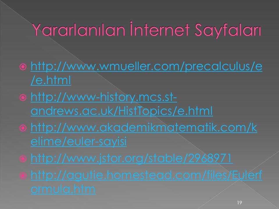  http://www.wmueller.com/precalculus/e /e.html http://www.wmueller.com/precalculus/e /e.html  http://www-history.mcs.st- andrews.ac.uk/HistTopics/e.