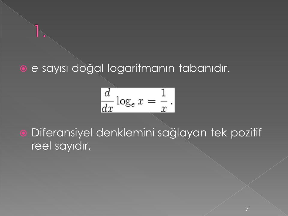  e sayısı doğal logaritmanın tabanıdır.
