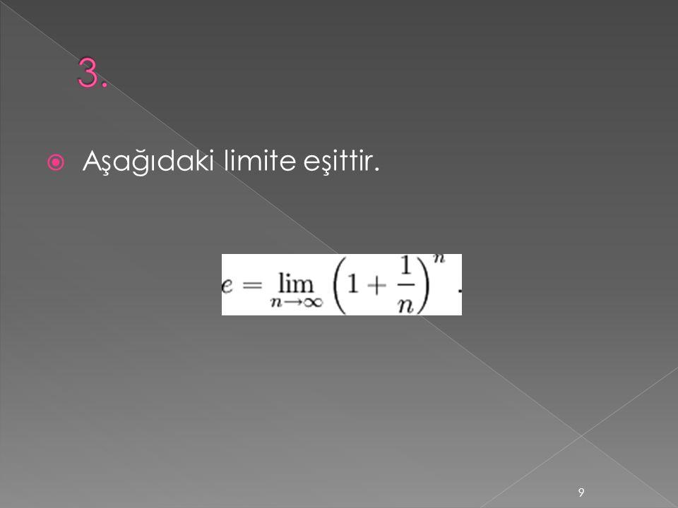  Aşağıdaki limite eşittir. 9