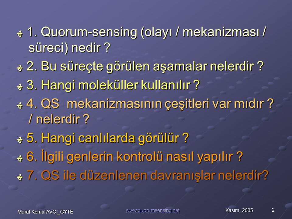 43Murat Kemal AVCI_GYTE www.quorumsensing.net Kasım_2005 www.quorumsensing.netwww.quorumsensing.net