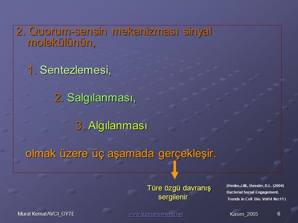 6Murat Kemal AVCI_GYTE 2.Quorum-sensin mekanizması sinyal molekülünün, 1.