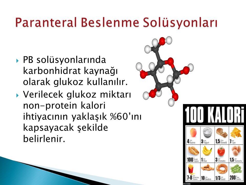  PB solüsyonlarında karbonhidrat kaynağı olarak glukoz kullanılır.  Verilecek glukoz miktarı non-protein kalori ihtiyacının yaklaşık %60'ını kapsaya
