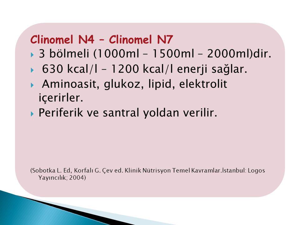 Clinomel N4 – Clinomel N7  3 bölmeli (1000ml – 1500ml – 2000ml)dir.  630 kcal/l – 1200 kcal/l enerji sağlar.  Aminoasit, glukoz, lipid, elektrolit