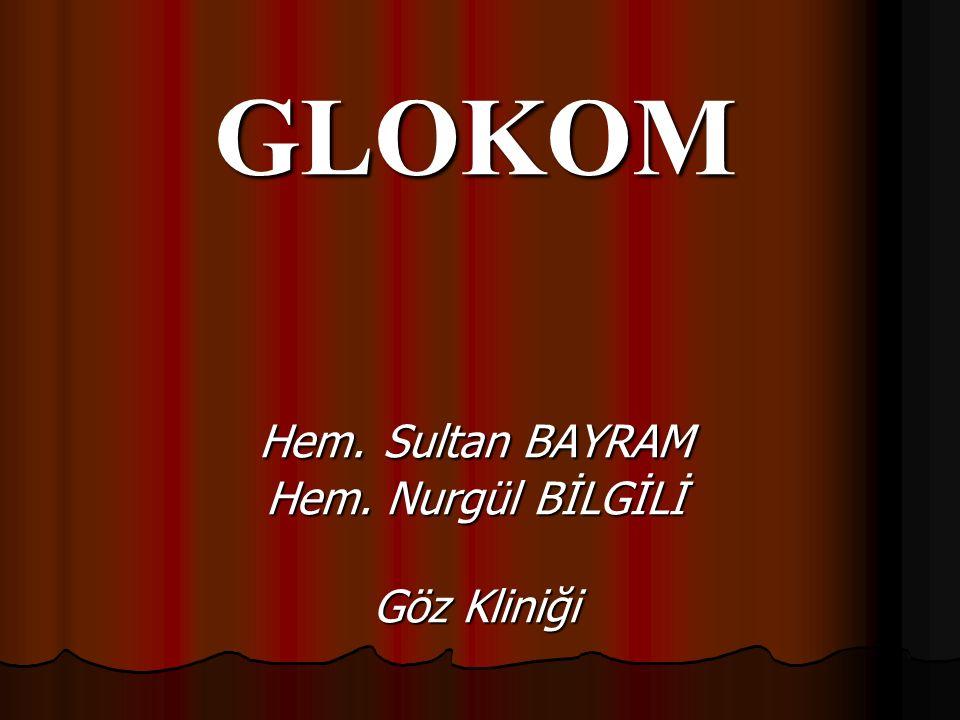 GLOKOM Hem. Sultan BAYRAM Hem. Nurgül BİLGİLİ Göz Kliniği
