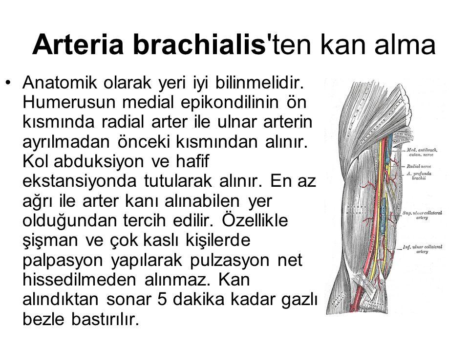 Arteria brachialis ten kan alma Anatomik olarak yeri iyi bilinmelidir.