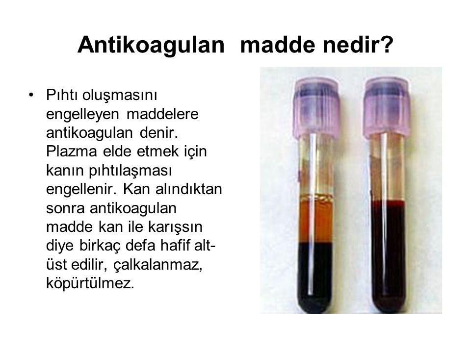 Antikoagulan madde nedir.Pıhtı oluşmasını engelleyen maddelere antikoagulan denir.