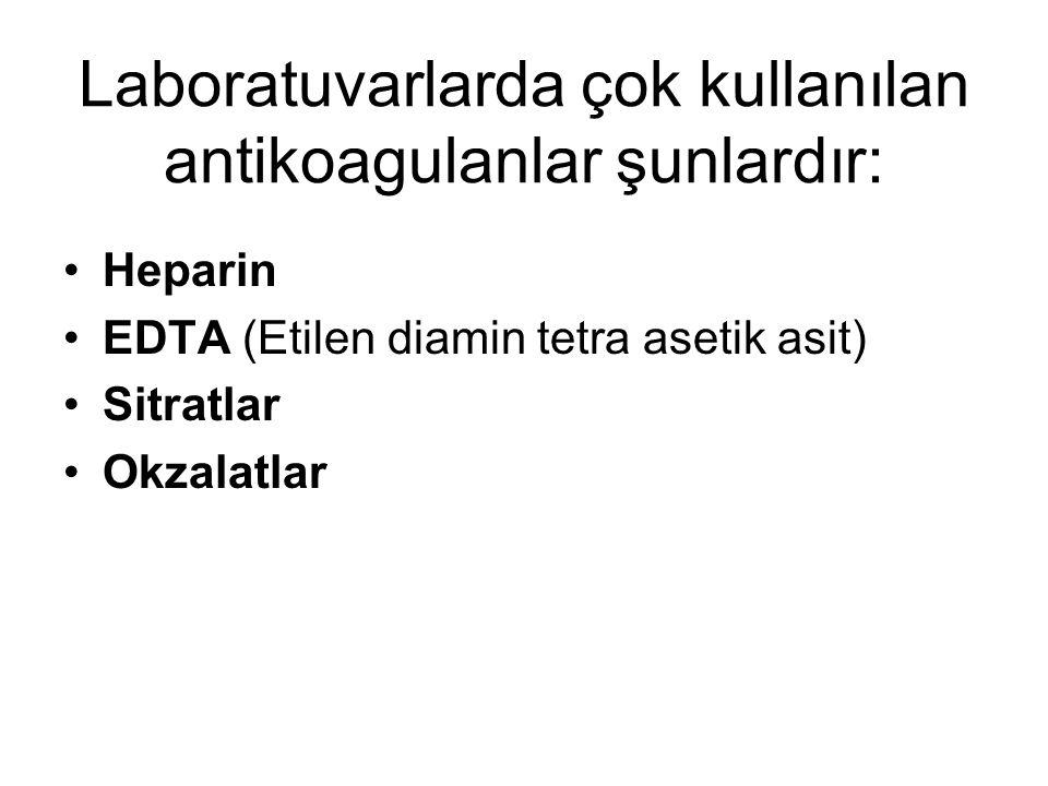 Laboratuvarlarda çok kullanılan antikoagulanlar şunlardır: Heparin EDTA (Etilen diamin tetra asetik asit) Sitratlar Okzalatlar
