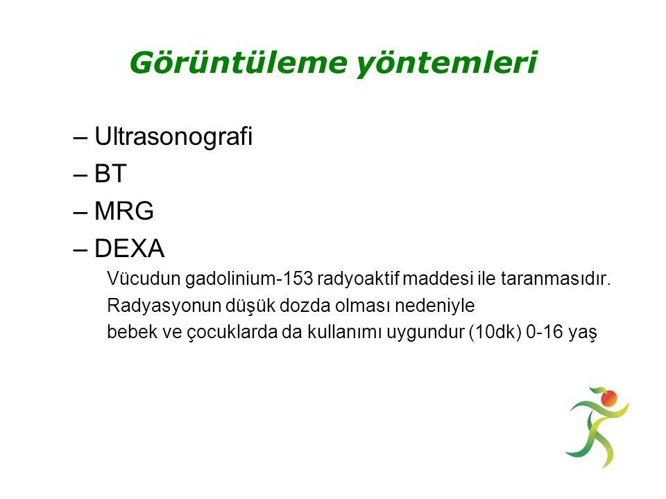 –Ultrasonografi –BT –MRG –DEXA Vücudun gadolinium-153 radyoaktif maddesi ile taranmasıdır.