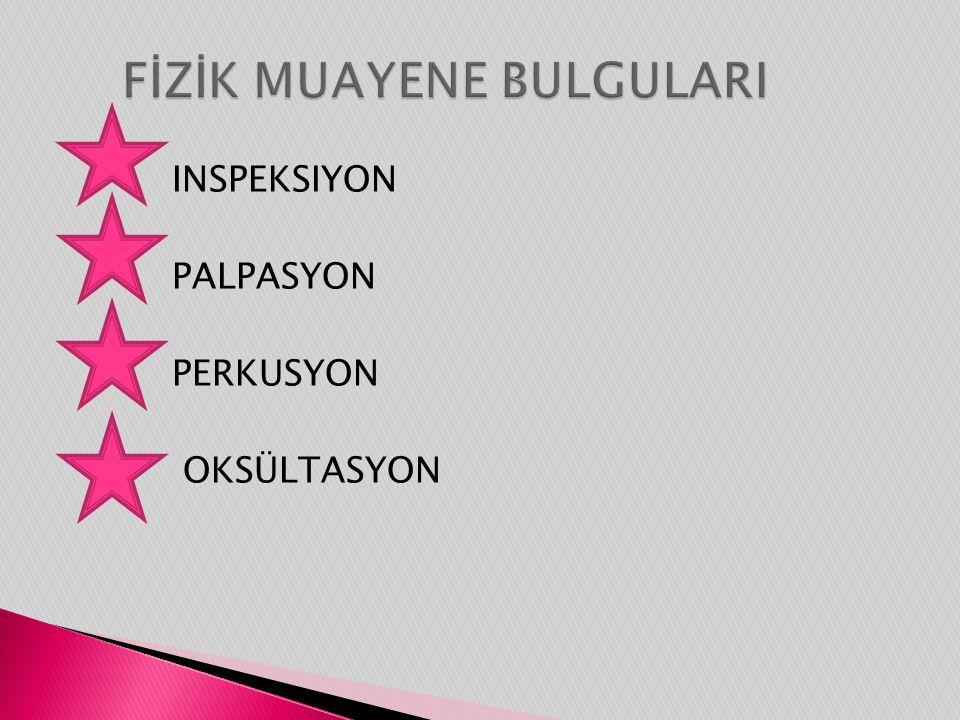 INSPEKSIYON PALPASYON PERKUSYON OKSÜLTASYON