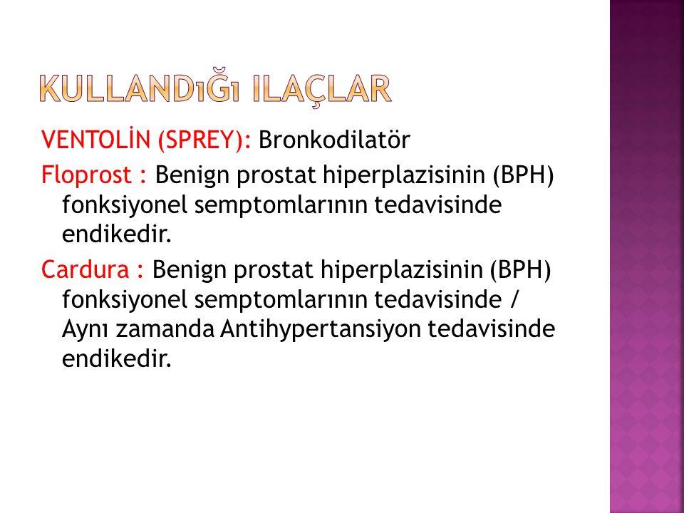 VENTOLİN (SPREY): Bronkodilatör Floprost : Benign prostat hiperplazisinin (BPH) fonksiyonel semptomlarının tedavisinde endikedir.