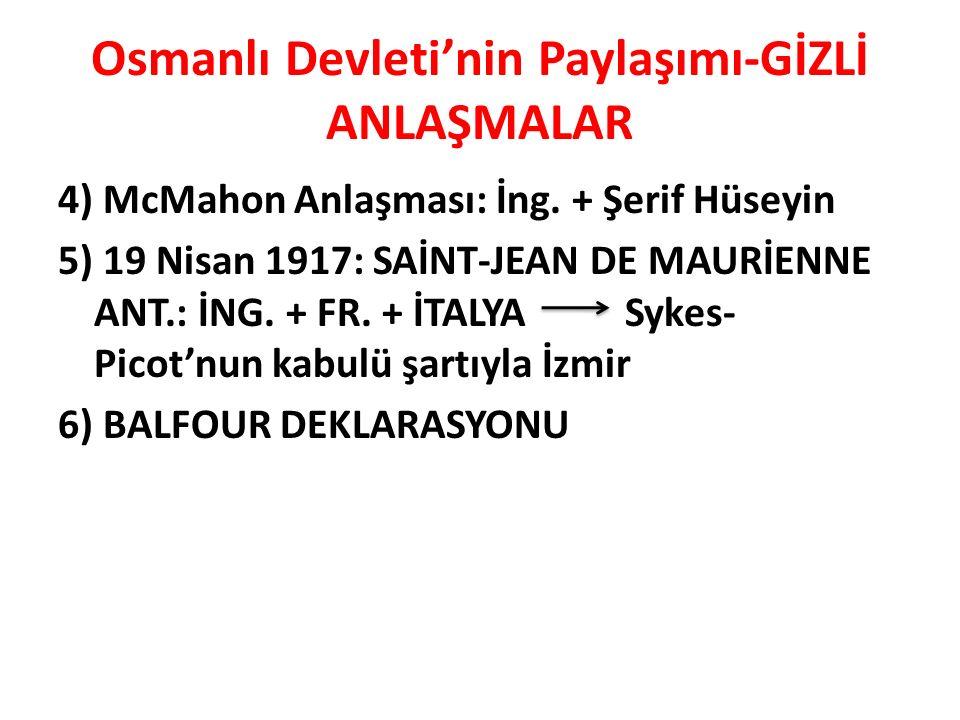 Osmanlı Devleti'nin Paylaşımı-GİZLİ ANLAŞMALAR 4) McMahon Anlaşması: İng.