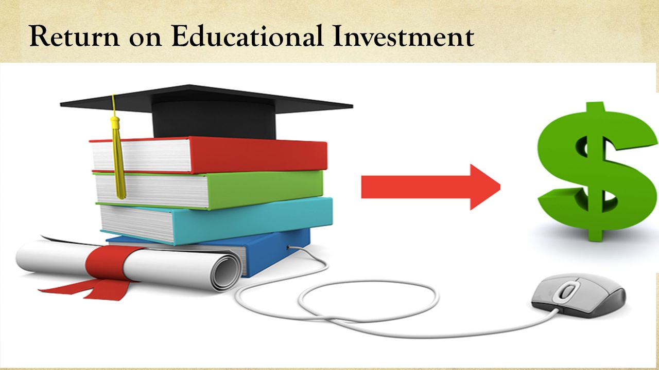 Return on Educational Investment