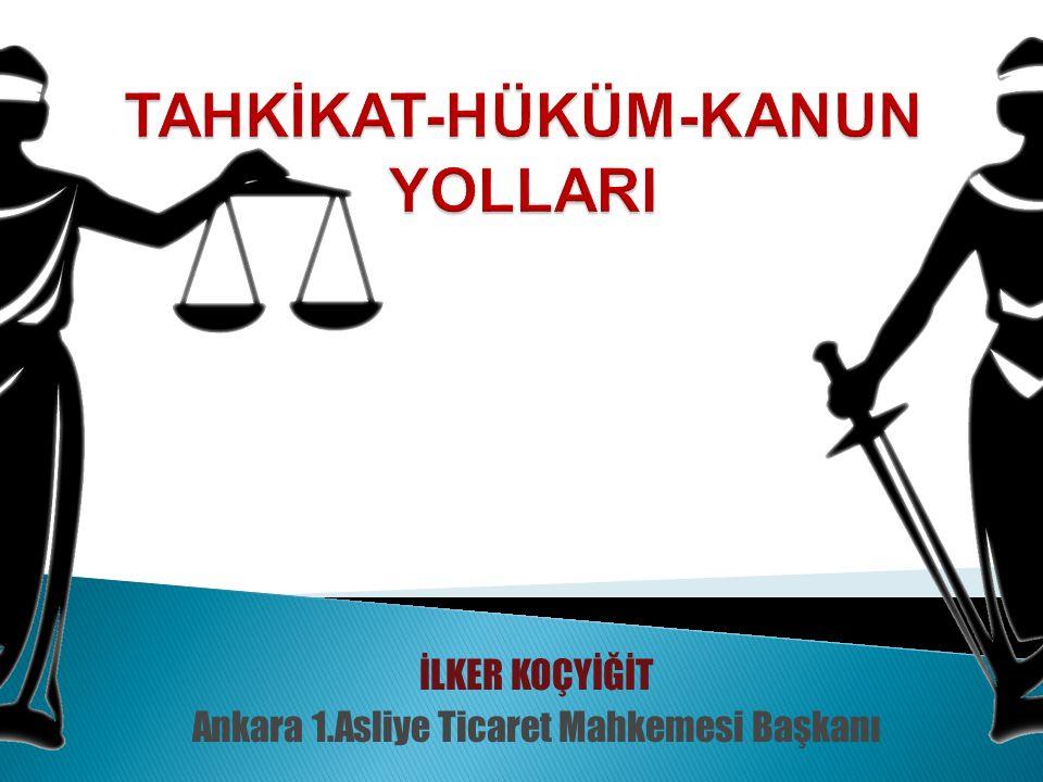 İLKER KOÇYİĞİT Ankara 1.Asliye Ticaret Mahkemesi Başkanı