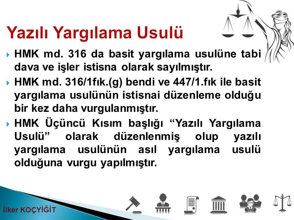  HMK md. 316 da basit yargılama usulüne tabi dava ve işler istisna olarak sayılmıştır.  HMK md. 316/1fık.(g) bendi ve 447/1.fık ile basit yargılama