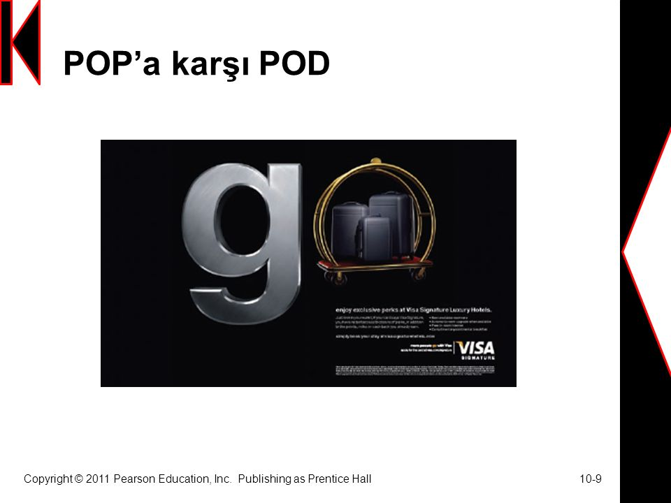 POP'a karşı POD Copyright © 2011 Pearson Education, Inc. Publishing as Prentice Hall 10-9