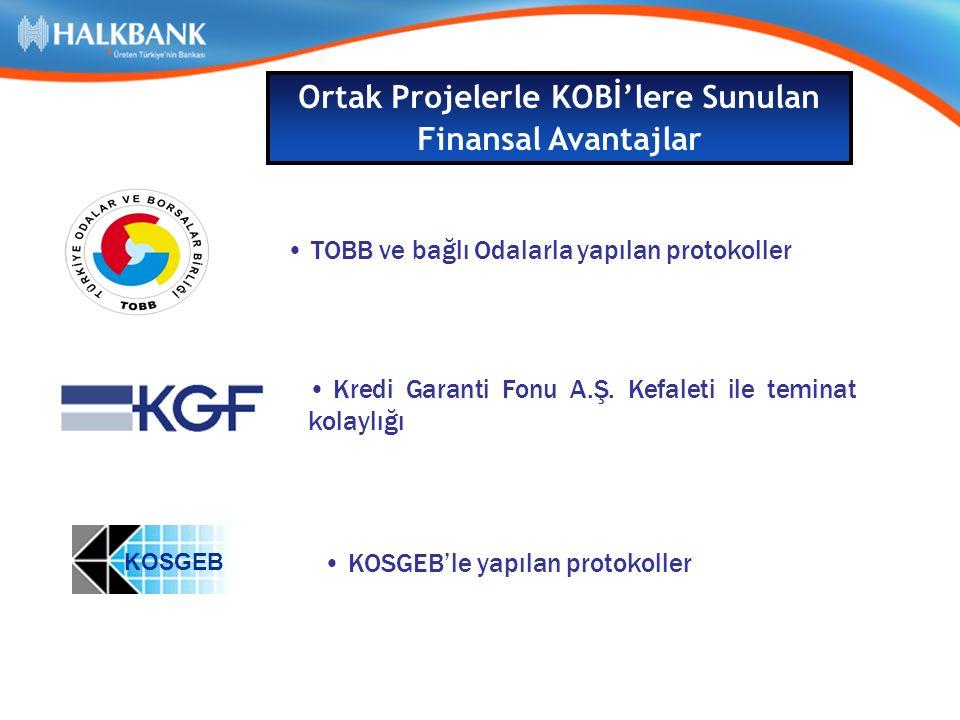 KOSGEB KOSGEB'le yapılan protokoller TOBB ve bağlı Odalarla yapılan protokoller Kredi Garanti Fonu A.Ş.