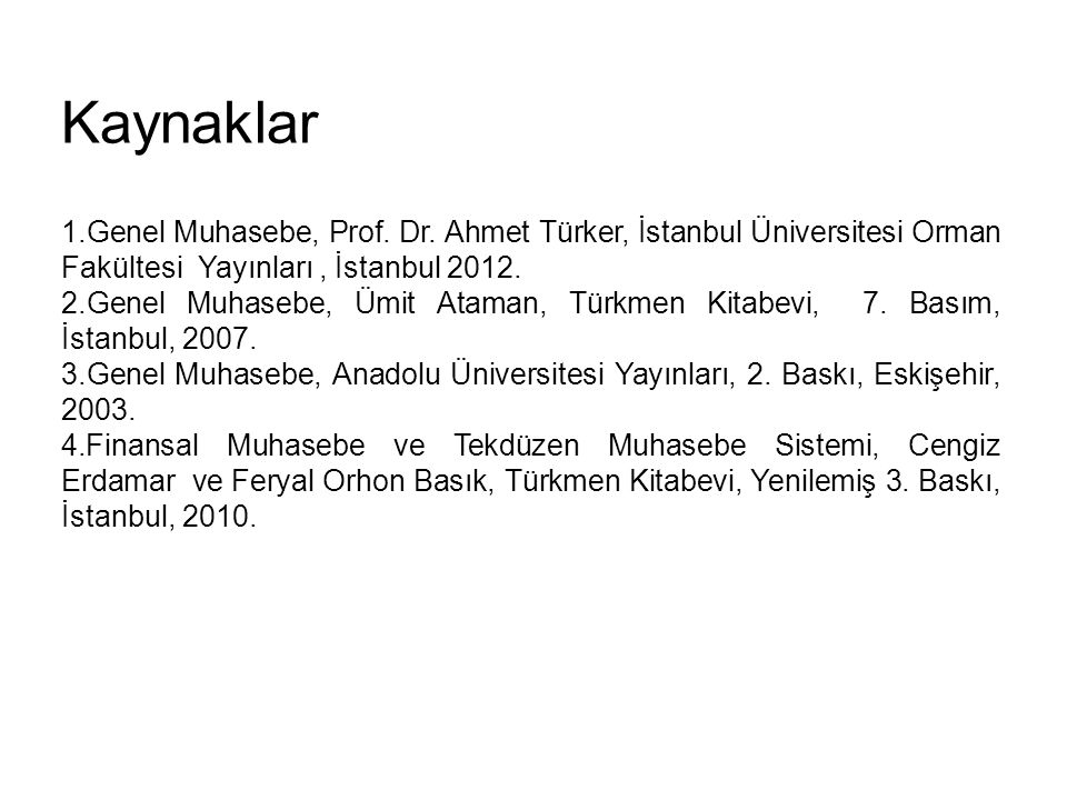 Kaynaklar 1.Genel Muhasebe, Prof. Dr.