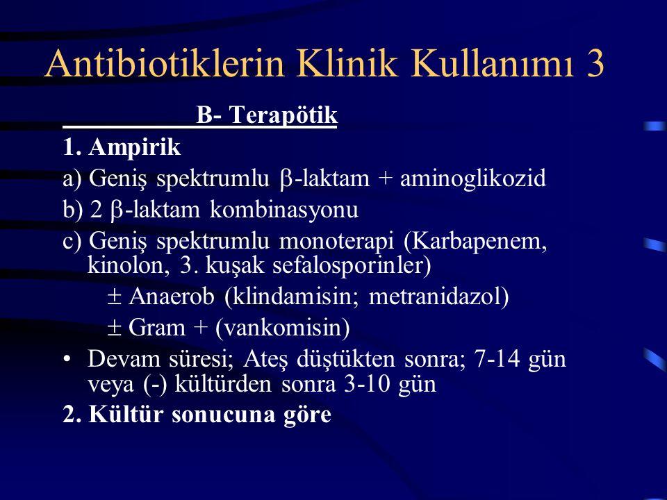 Antibiotiklerin Klinik Kullanımı 3 B- Terapötik 1.