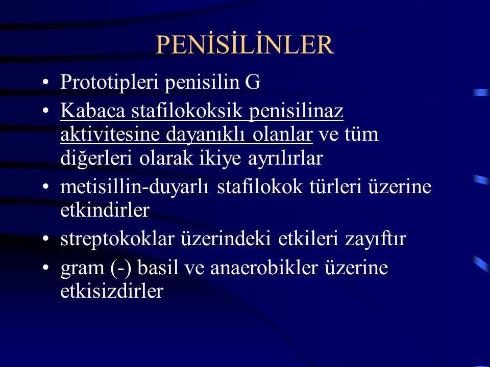 PENİSİLİNLER Prototipleri penisilin G Kabaca stafilokoksik penisilinaz aktivitesine dayanıklı olanlar ve tüm diğerleri olarak ikiye ayrılırlar metisillin-duyarlı stafilokok türleri üzerine etkindirler streptokoklar üzerindeki etkileri zayıftır gram (-) basil ve anaerobikler üzerine etkisizdirler