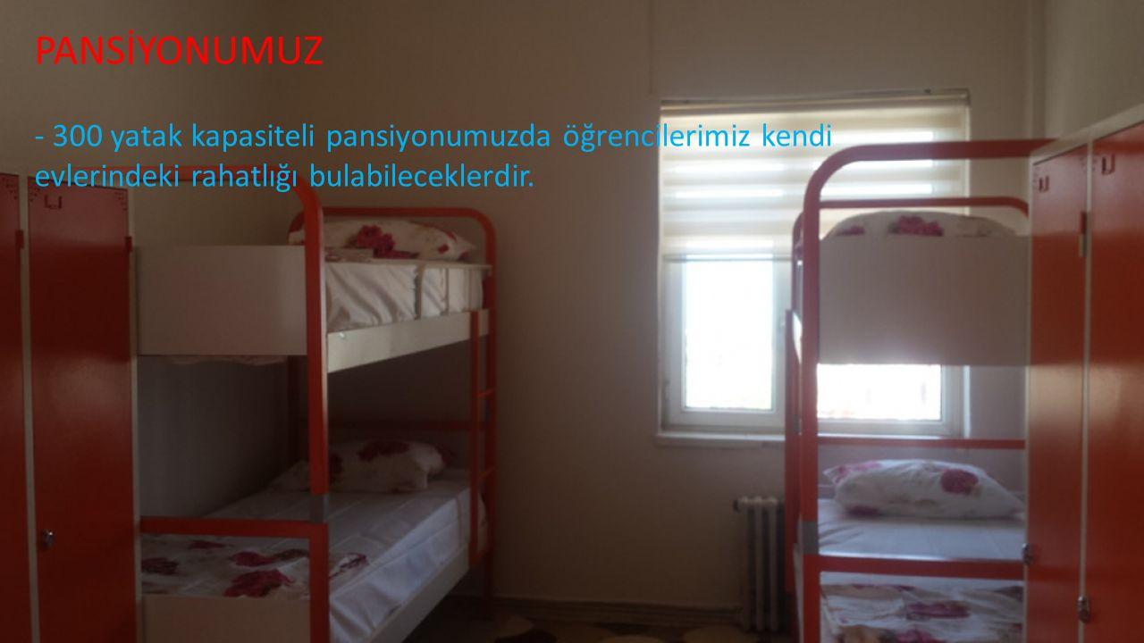 PANSİYONUMUZ - 300 yatak kapasiteli pansiyonumuzda öğrencilerimiz kendi evlerindeki rahatlığı bulabileceklerdir.