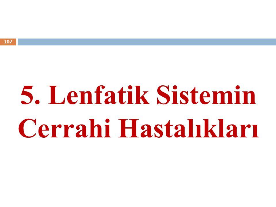 5. Lenfatik Sistemin Cerrahi Hastalıkları 107
