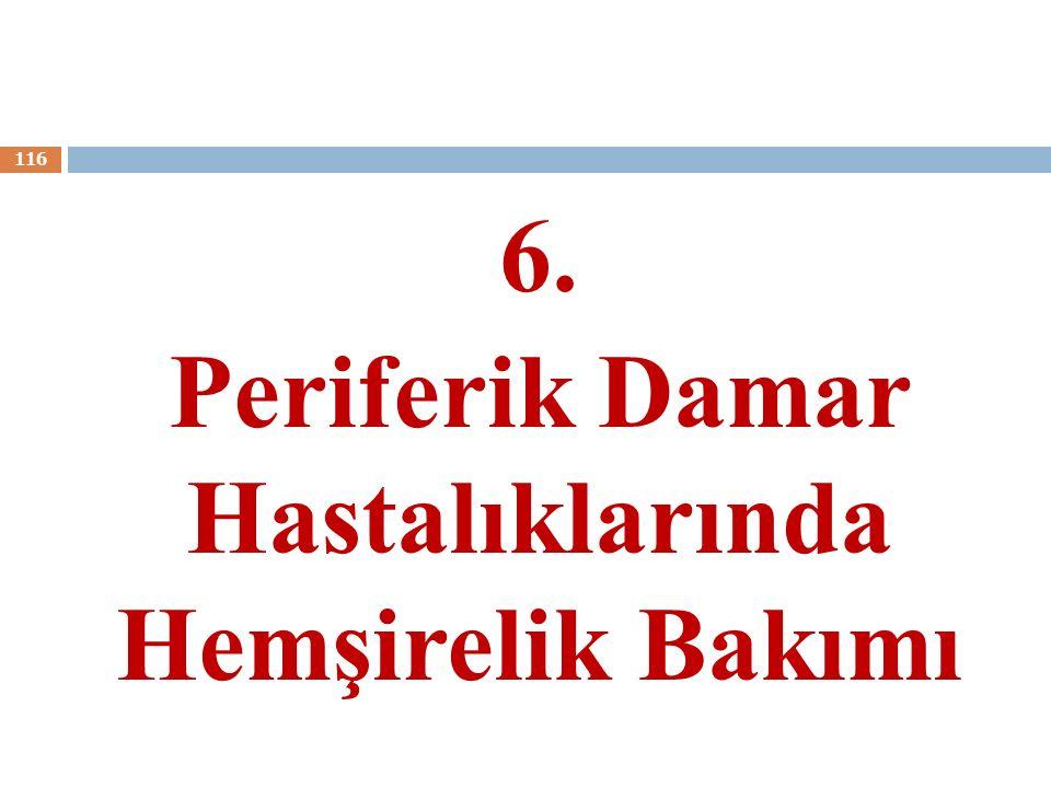 6. Periferik Damar Hastalıklarında Hemşirelik Bakımı 116