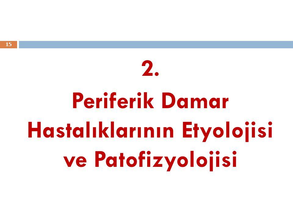 2. Periferik Damar Hastalıklarının Etyolojisi ve Patofizyolojisi 15