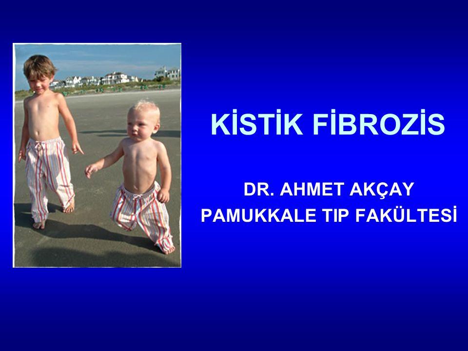 KİSTİK FİBROZİS DR. AHMET AKÇAY PAMUKKALE TIP FAKÜLTESİ