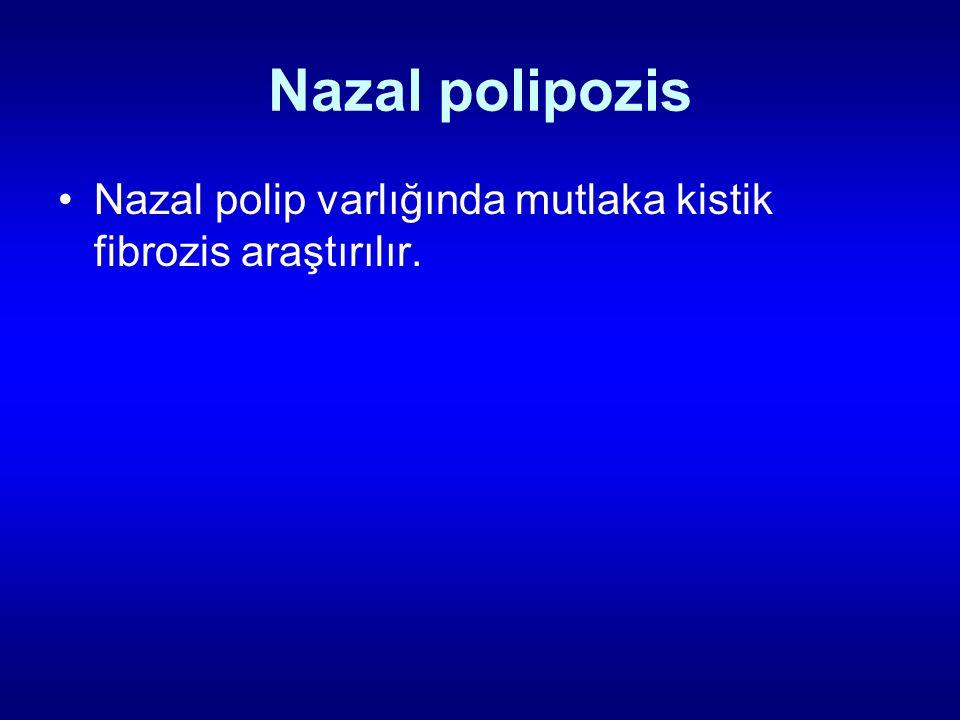 Nazal polipozis Nazal polip varlığında mutlaka kistik fibrozis araştırılır.