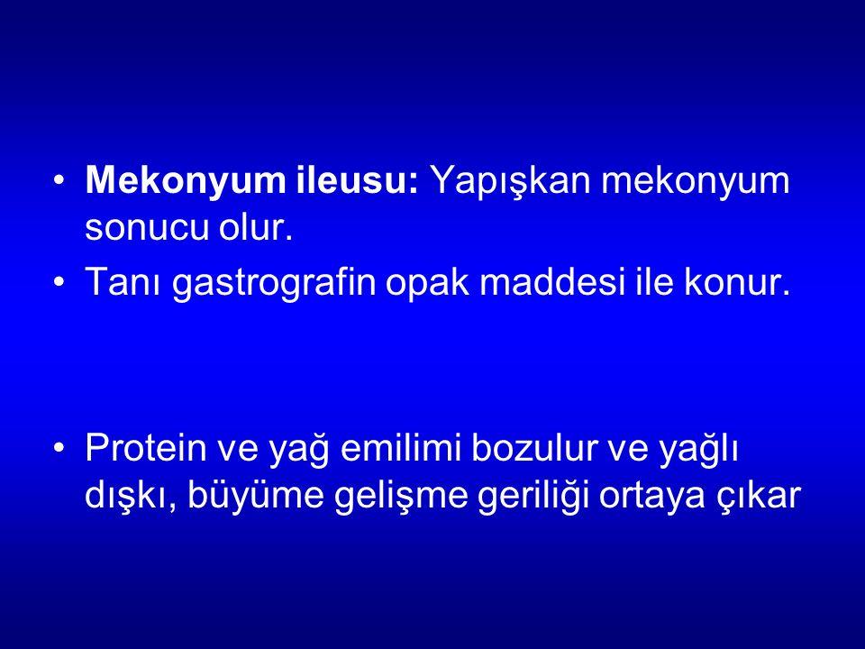 Mekonyum ileusu: Yapışkan mekonyum sonucu olur. Tanı gastrografin opak maddesi ile konur. Protein ve yağ emilimi bozulur ve yağlı dışkı, büyüme gelişm