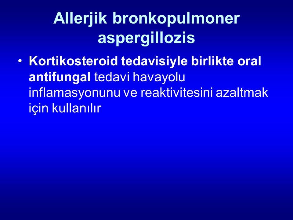 Allerjik bronkopulmoner aspergillozis Kortikosteroid tedavisiyle birlikte oral antifungal tedavi havayolu inflamasyonunu ve reaktivitesini azaltmak iç