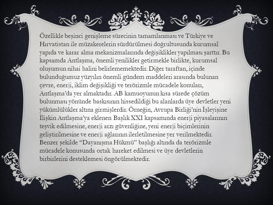 Özellikle beşinci genişleme sürecinin tamamlanması ve Türkiye ve Hırvatistan ile müzakerelerin sürdürülmesi doğrultusunda kurumsal yapıda ve karar alm