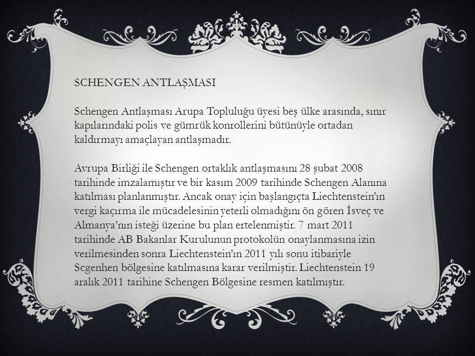 SCHENGEN ANTLAŞMASI Schengen Antlaşması Arupa Topluluğu üyesi beş ülke arasında, sınır kapılarındaki polis ve gümrük konrollerini bütünüyle ortadan ka
