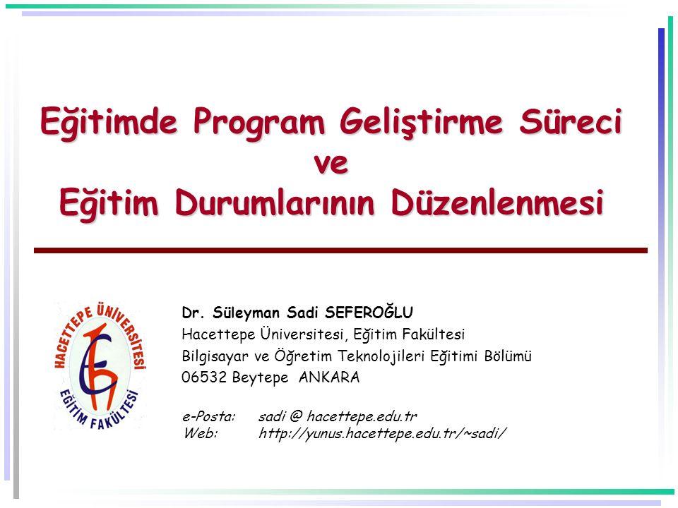 Eğitimde Program Geliştirme Süreci ve Eğitim Durumlarının Düzenlenmesi Dr.