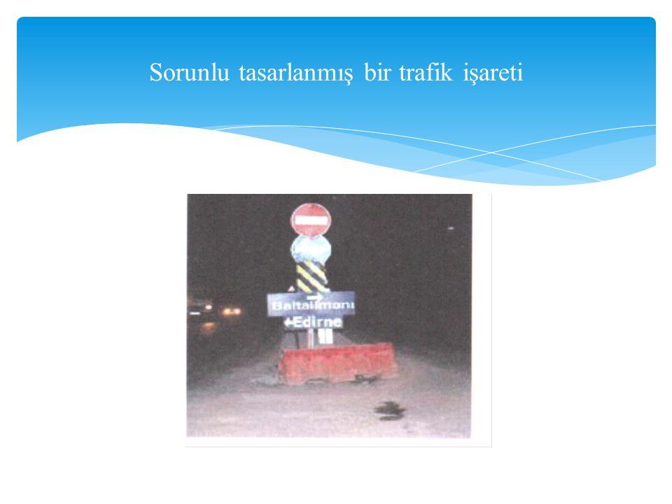 Sorunlu tasarlanmış bir trafik işareti