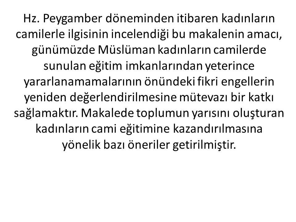 Mescid-i Nebevi'nin kadınlara tahsis edilen kısmının (İbn Hanbel, 1992:VII-523; Taberani, 1985:XXIV-204) günümüzdeki bazı camilerde olduğu gibi, erkeklerin namaz kıldıkları yerden duvar ya da perdeyle ayrıldığı konusunda herhangi bir rivayete rastlanılmamıştır.
