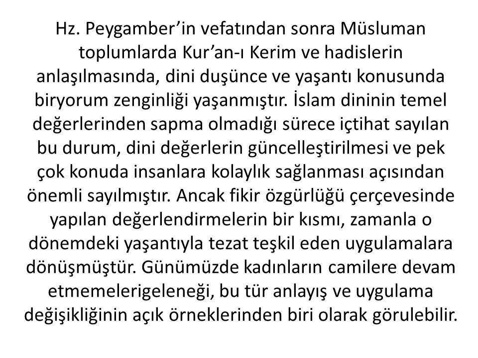 Hz. Peygamber'in vefatından sonra Müsluman toplumlarda Kur'an-ı Kerim ve hadislerin anlaşılmasında, dini duşünce ve yaşantı konusunda biryorum zenginl