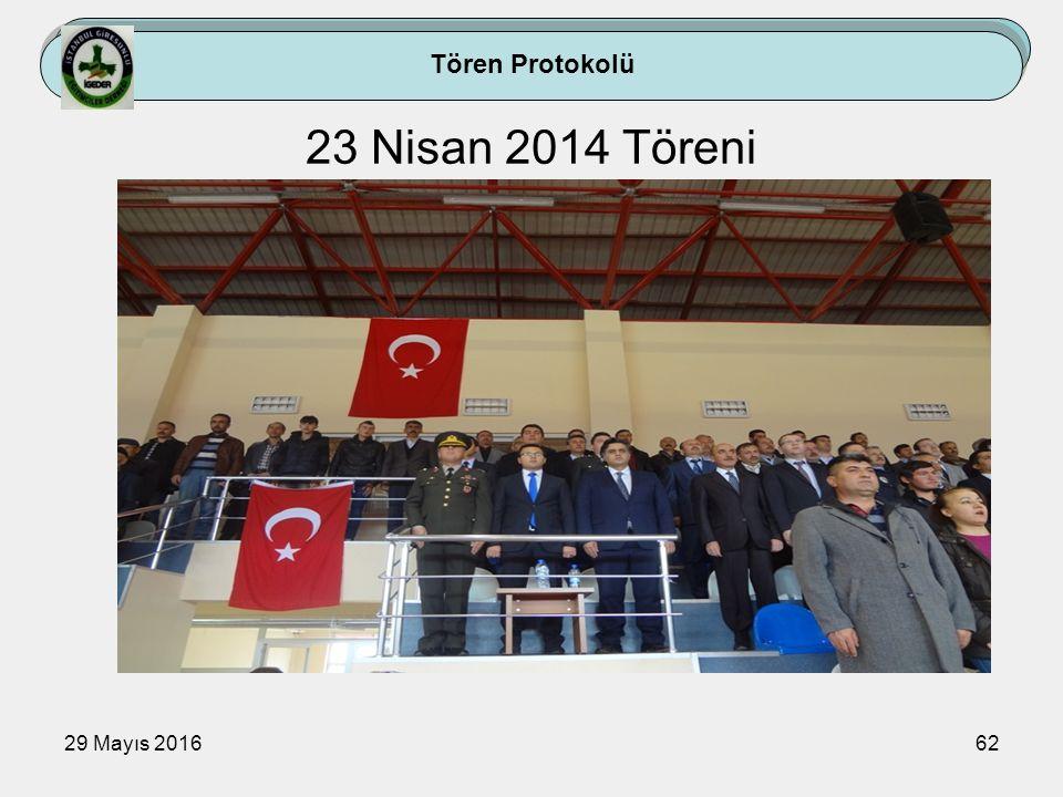 29 Mayıs 201662 Tören Protokolü 23 Nisan 2014 Töreni