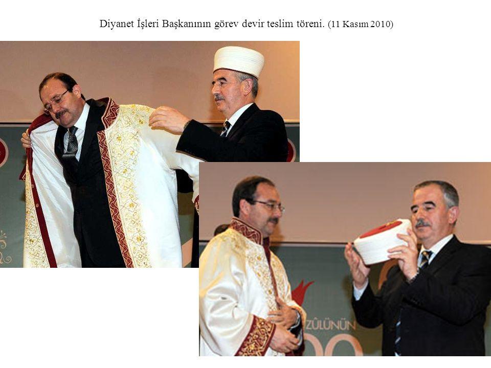25 Diyanet İşleri Başkanının görev devir teslim töreni. (11 Kasım 2010)