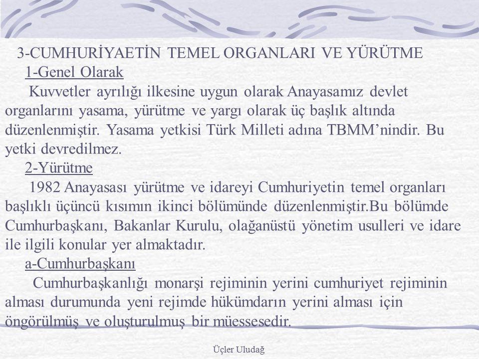 Üçler Uludağ 3 –Siyasi Haklar ve Ödevler: a)Türk Vatandaşlığı b)Seçme, seçilme ve siyasi faaliyette bulunma c)Siyasi partilerle ilgili hükümler d)Kamu