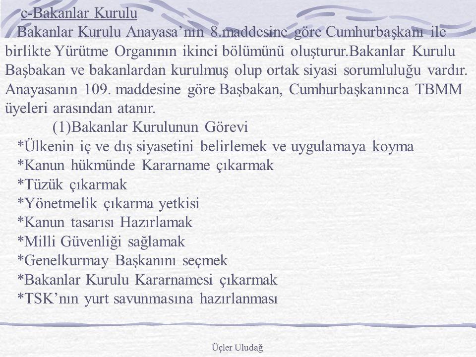 Üçler Uludağ (5)Cumhurbaşkanlığına Vekillik Etme Cumhurbaşkanının hastalık ve yurt dışına çıkması gibi sebeplerle geçici olarak görevinden ayrılması h