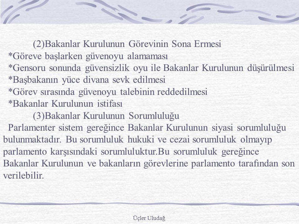 Üçler Uludağ c-Bakanlar Kurulu Bakanlar Kurulu Anayasa'nın 8.maddesine göre Cumhurbaşkanı ile birlikte Yürütme Organının ikinci bölümünü oluşturur.Bak