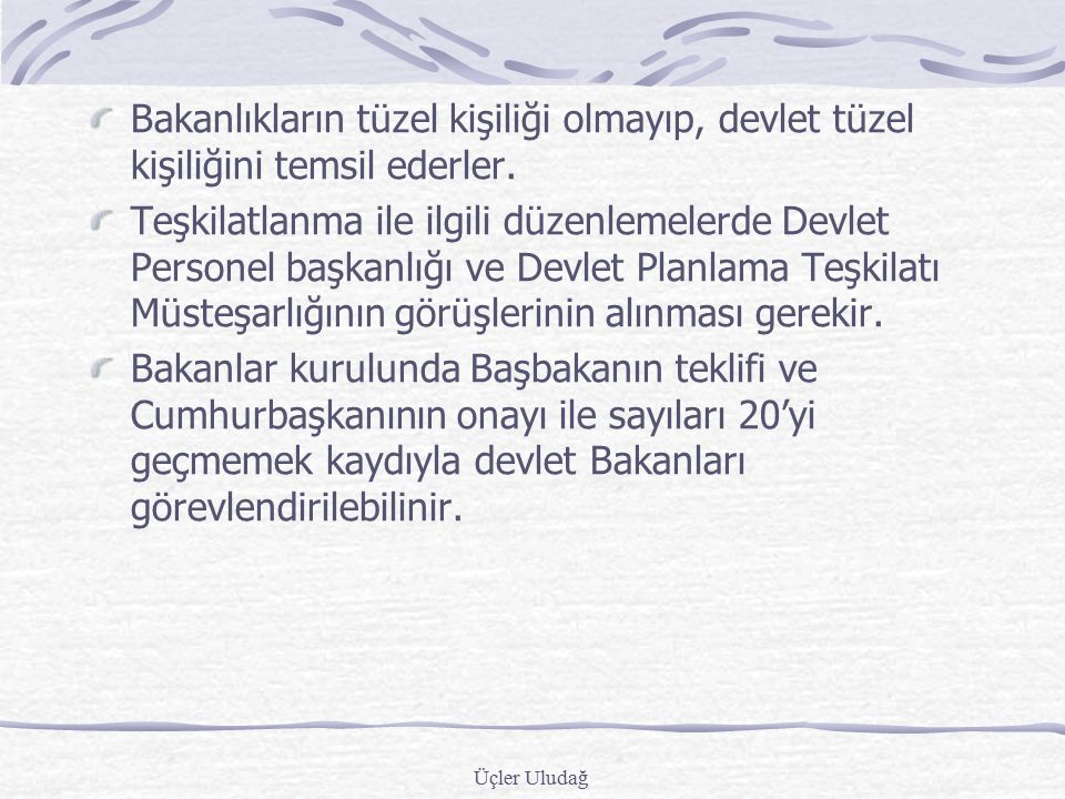 Üçler Uludağ Merkezi idarenin taşra teşkilatının işlemleri üzerinde sahip olduğu denetleme yetkisine hiyerarşi yetkisi denir. Türkiye'nin yönetsel yap