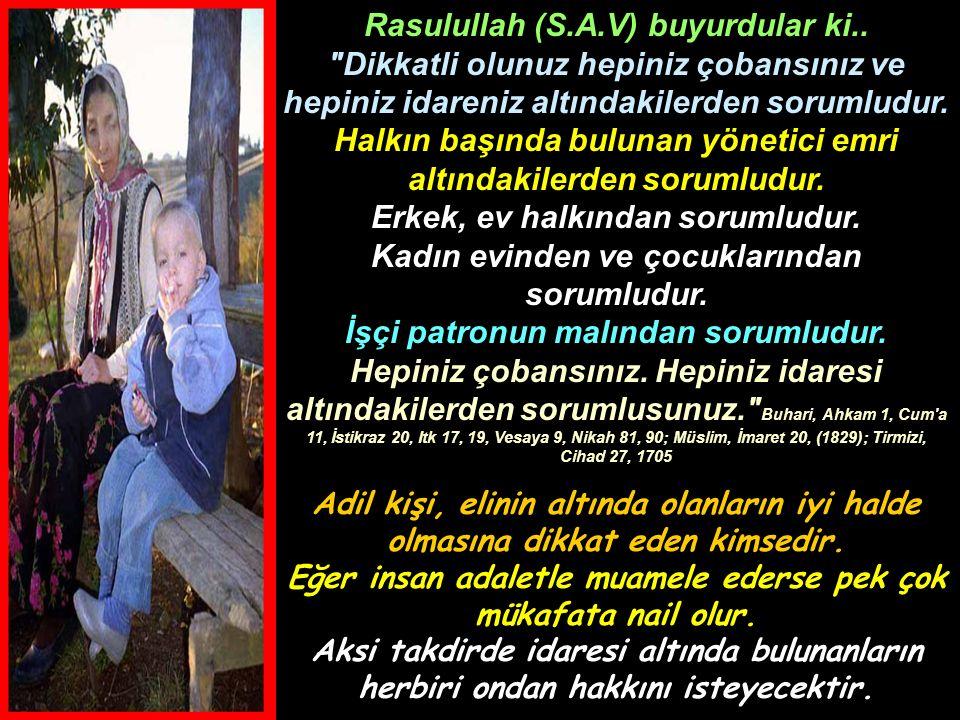 Rasulullah (S.A.V) buyurdular ki..