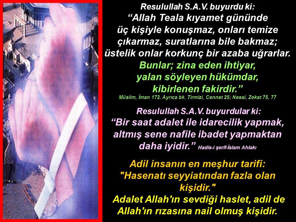 """Resulullah S.A.V. buyurdu ki: """"Allah Teala kıyamet gününde üç kişiyle konuşmaz, onları temize çıkarmaz, suratlarına bile bakmaz; üstelik onlar korkunç"""