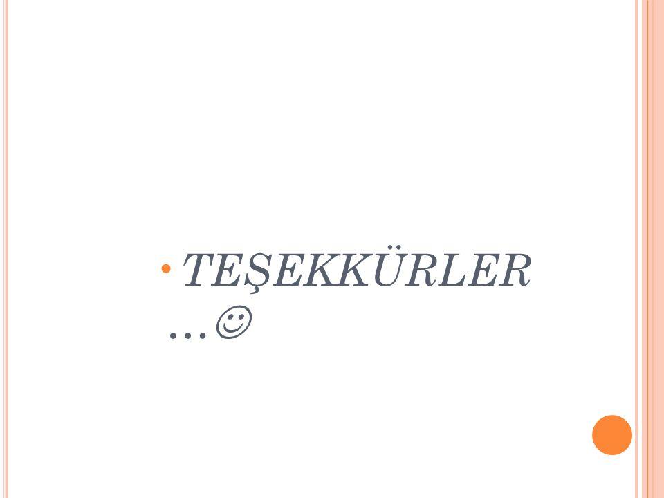 TEŞEKKÜRLER …