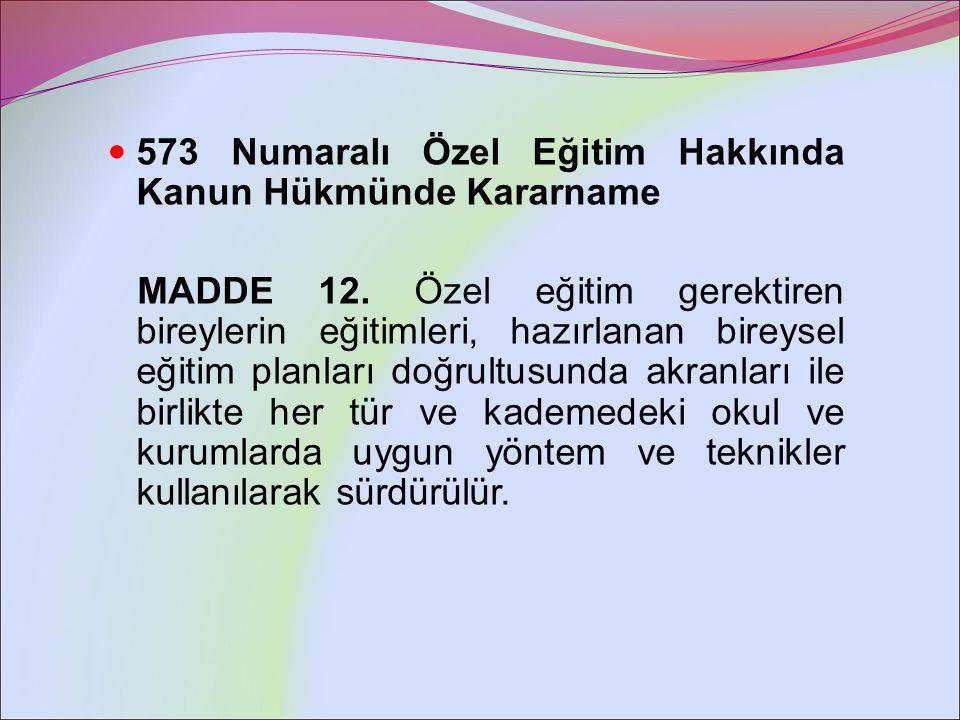 Özel Eğitim Hizmetleri Yönetmeliği MADDE 23.